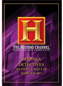 Deep Sea Detectives: Mystery U-Boat of WWI