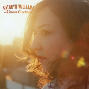 Crown Electric [Import] , Kathryn Williams