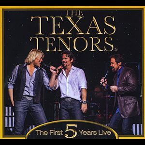 First 5 Years Live , The Texas Tenors