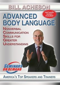 Advanced Body Language: Nonverbal Communication Skills For GreaterUnderstanding