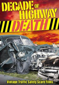 Decade of Highway Death: Vintage Traffic Safety Scare Films
