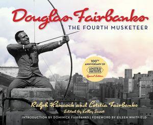 Douglas Fairbanks: The Fourth Musketeer