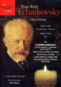 Two Films: Tchaikovsky's Women & Fate