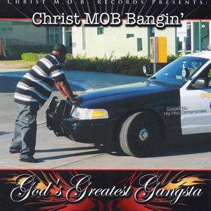 Christ Mob Bangin