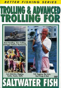 Trolling and Advanced Trolling for Saltwater Fish