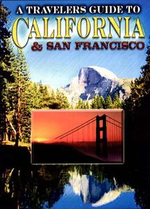 A Travelers Guide to California & San Francisco