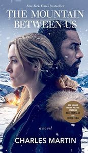 The Mountain Between Us: A Novel (Movie Tie In)
