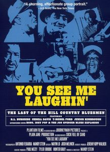 You See Me Laughin: Last of Hill Country Bluesmen