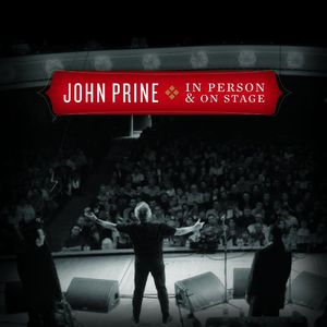 In Person and On Stage , John Prine