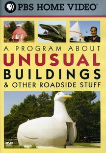 A Program About Unusual Buildings & Other Roadside Stuff