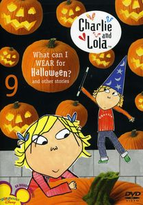 Charlie and Lola: Volume 9: What Can I Wear for Halloween?