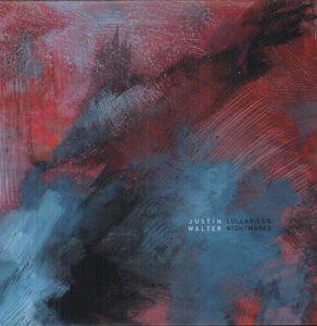 Lullabies & Nightmares [Import] , Justin Walter