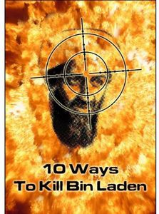 10 Ways to Kill Bin Laden