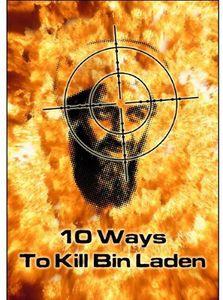 10 Ways to Kill Bin Laden