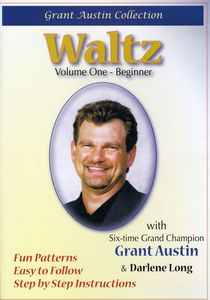 Waltz With Grant Austin: Volume One, Beginner