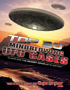 Top 20 Mind Blowing UFO Cases: Aliens and the Biggest Cover-Up InHistory