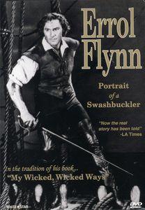 Erroll Flynn: Portrait of a Swashbuckler