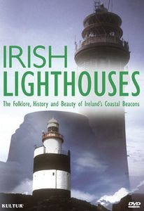 Irish Lighthouses: Folklore History & Beauty of Ir