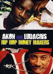 Hip Hop Money Makers: Ludacris and Akon