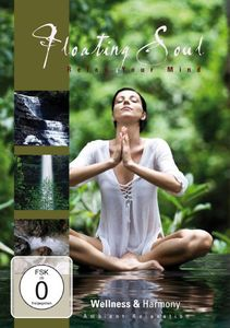 Wellness and Harmony: Floating Soul - Relax Your Mind