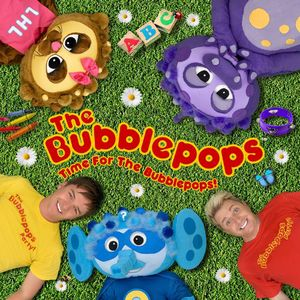 Time for the Bubblepops