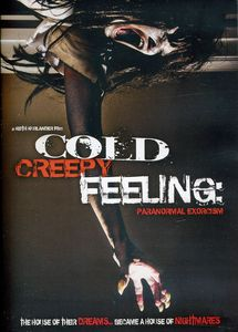 Cold Creepy Feeling: Paranormal Exorcism