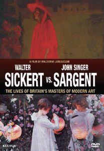 Sickert Vs. Sargent: Britain's Masters of Modern Art