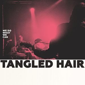 We Do What We Can [Import] , Tangled Hair