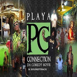 Playa Connection: Da Comedy Movie & Soundtrack