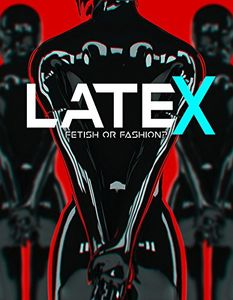 Latex: Fetish Or Fashion