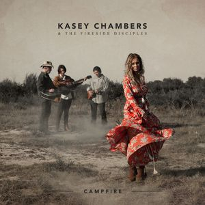 Campfire , Kasey Chambers & The Fireside Disciples