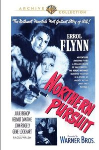 Northern Pursuit , Errol Flynn