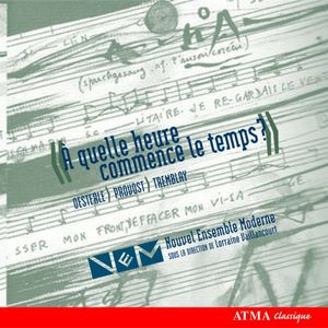 When Does Time Begin - Three Quebec Composers