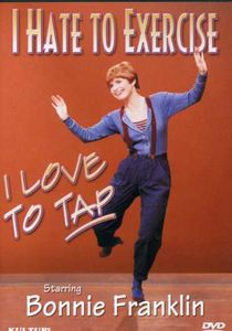 I Hate to Exercise I Love to Tap