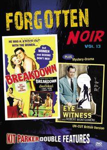 Forgotten Noir: Volume 13: Breakdown /  Eye Witness