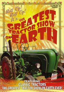 The Greatest Tractor Show on Earth