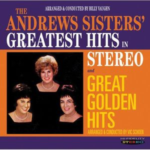 Greatest Hits In Stereo/ Great Golden Hits , The Andrews Sisters