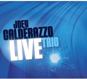 Trio Live , Joey Calderazzo