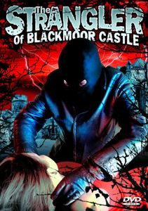 The Strangler of Blackmoor Castle