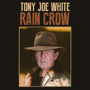 Rain Crow , Tony Joe White
