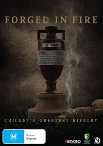 Forged In Fire: Cricket's Greatest Rivalry [Import]