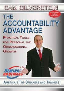 The Accountability Advantage: Practical Tools For Personal AndOrganizational Growth