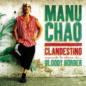 Clandestino /  Bloody Border , Manu Chao