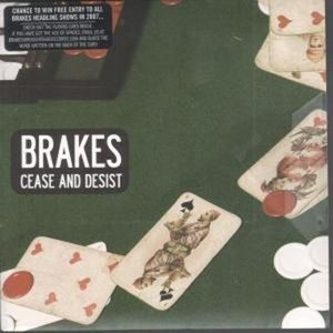 Cease & Desist [Import] , The Brakes