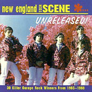 New England Teen Scene: Unreleased 1965-1968