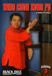 Wing Chun Kung Fu With William M. Cheung: Volume 3