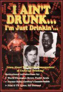 I Ain't Drunk - I'm Just Drinking: Volume 3