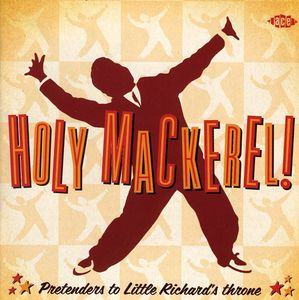 Holy Mackerel! - Pretenders To Little Richard's Throne [Import]