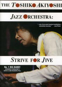 The Toshiko Akiyoshi Jazz Orchestra: Strive for Jive