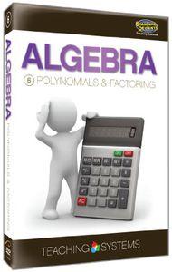 Algebra Module 6: Polynomials & Factoring
